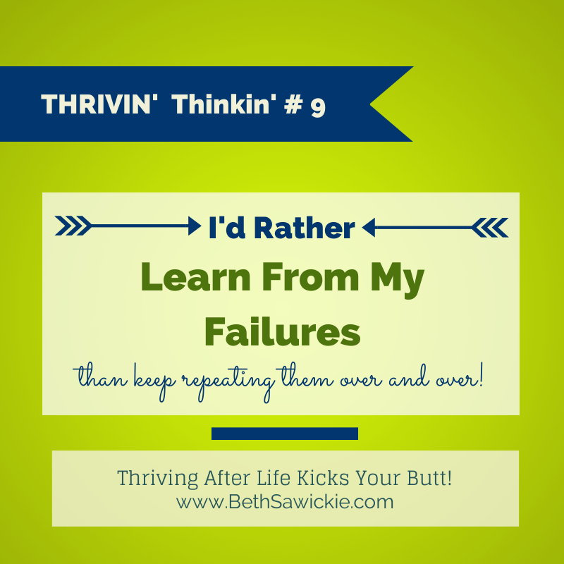 """I'd Rather Learn From My Failures than..."" http://www.bethsawickie.com/i-failed-again"