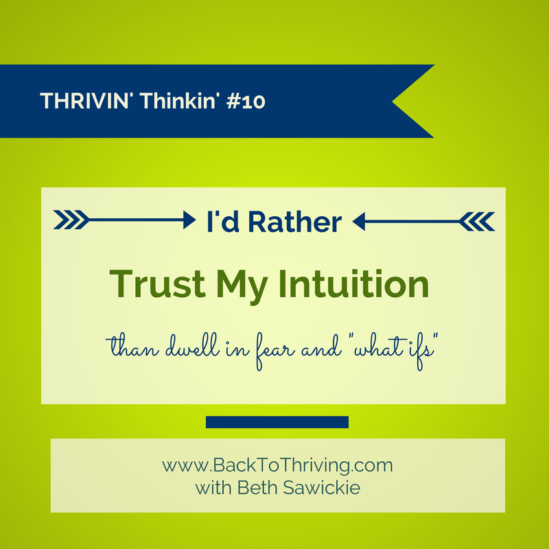 Thrivin' Thinkin' #10 - Trust My Intuition http://www.BethSawickie.com