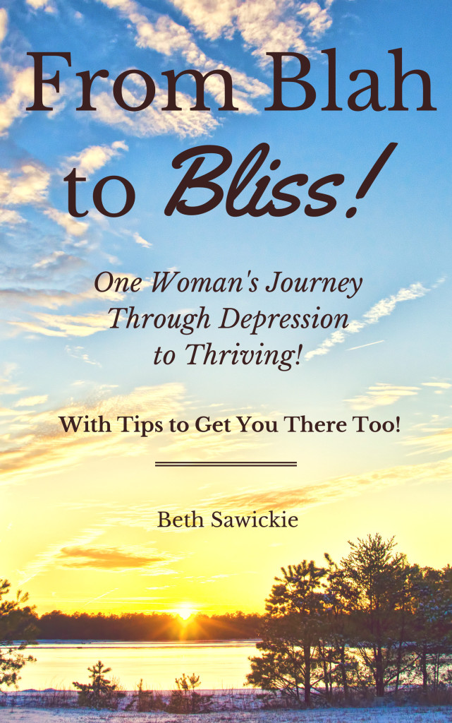 From Blah to Bliss by Beth Sawickie http://www.BethSawickie.com