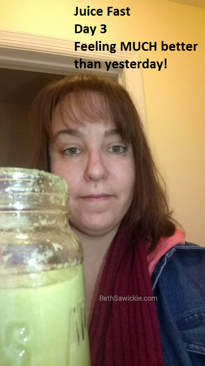Juice Fast Day 3 - Feeling much better than yesterday! - Beth Sawickie